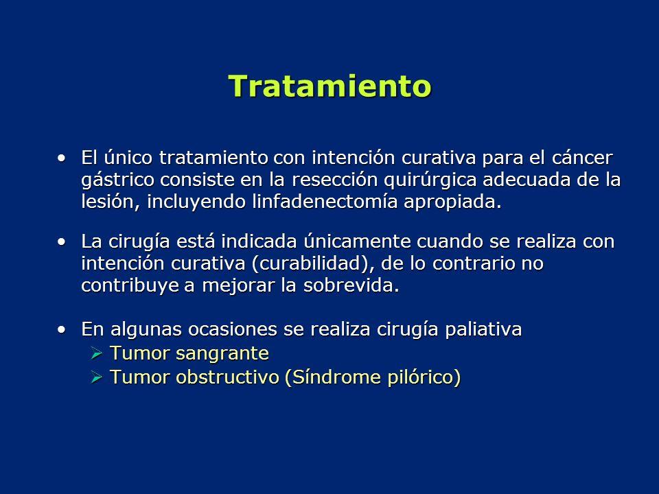 Tratamiento El único tratamiento con intención curativa para el cáncer gástrico consiste en la resección quirúrgica adecuada de la lesión, incluyendo