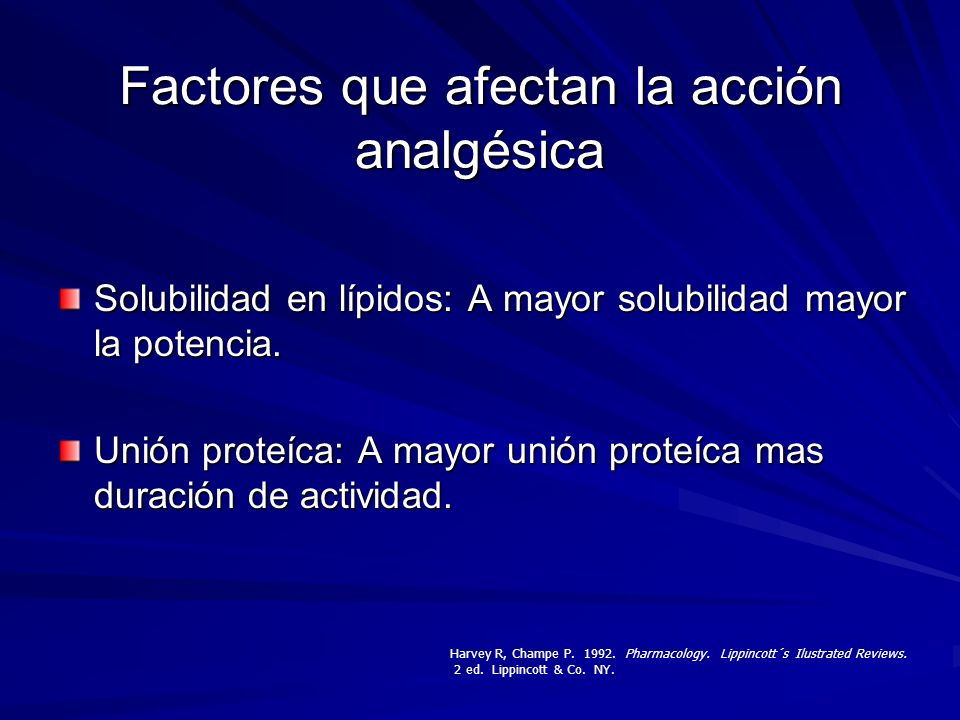 Solubilidad en lípidos: A mayor solubilidad mayor la potencia. Unión proteíca: A mayor unión proteíca mas duración de actividad. Factores que afectan