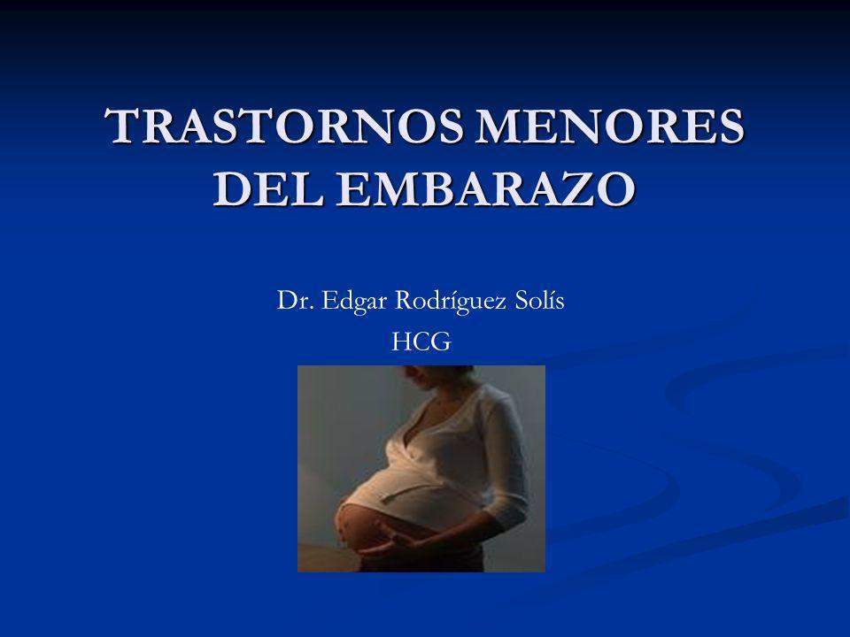 TRASTORNOS MENORES DEL EMBARAZO Dr. Edgar Rodríguez Solís HCG