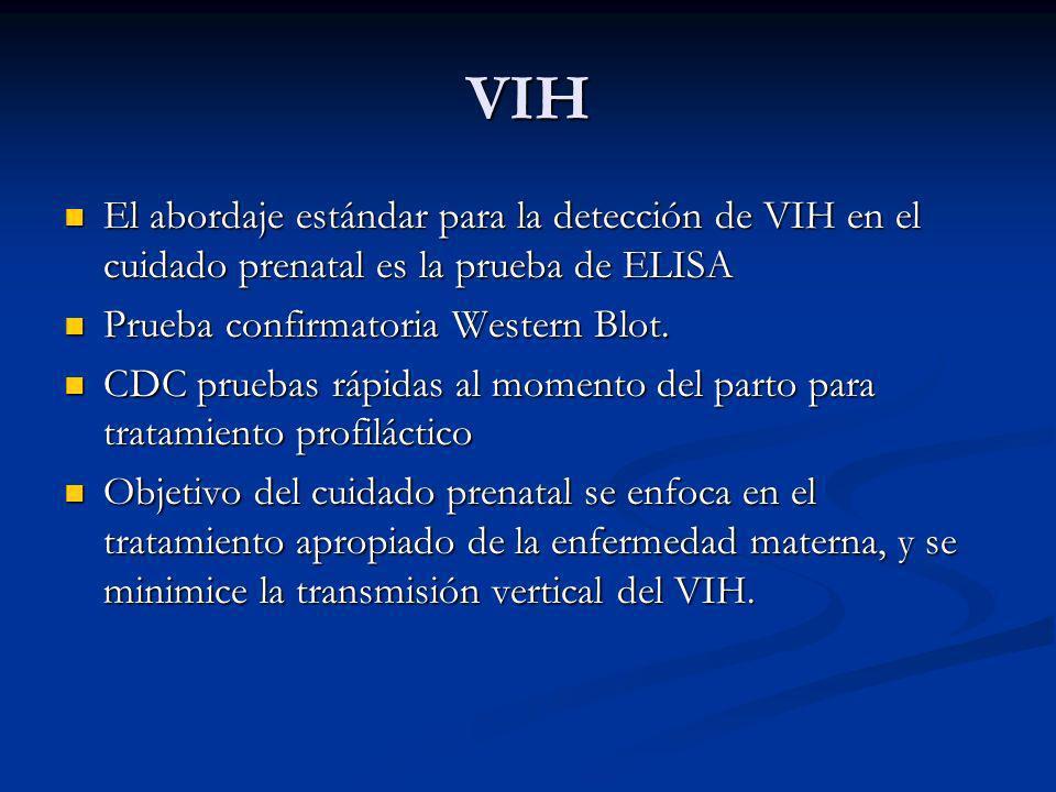 VIH El abordaje estándar para la detección de VIH en el cuidado prenatal es la prueba de ELISA El abordaje estándar para la detección de VIH en el cui