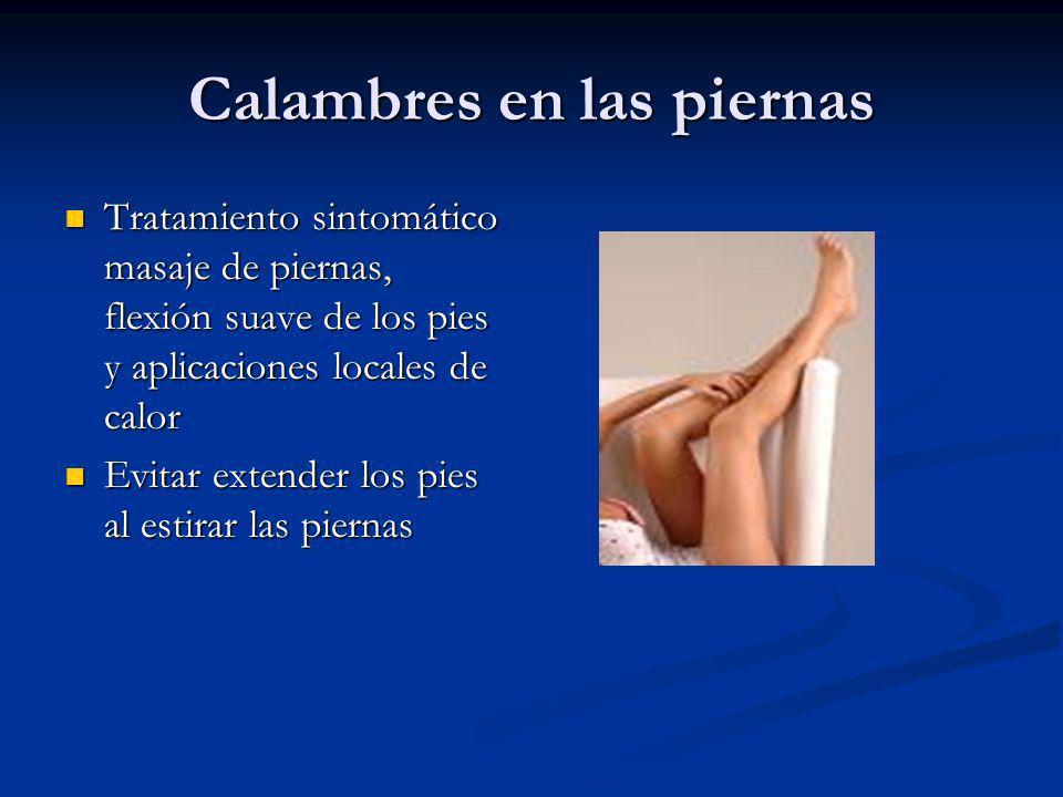 Calambres en las piernas Tratamiento sintomático masaje de piernas, flexión suave de los pies y aplicaciones locales de calor Tratamiento sintomático