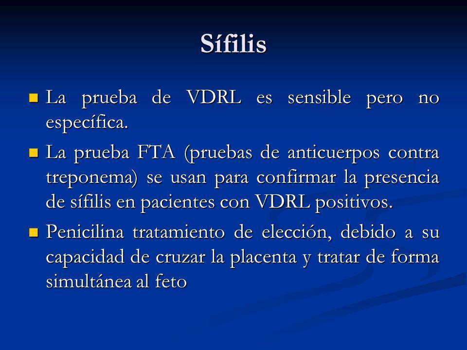 Sífilis La prueba de VDRL es sensible pero no específica. La prueba de VDRL es sensible pero no específica. La prueba FTA (pruebas de anticuerpos cont