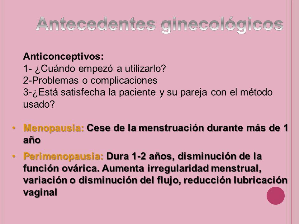 1.Número de embarazos 2.Parto del recién nacido vivo (Peso al nacer, sexo, número de semanas al momento del parto, tipo de parto) 3.Complicaciones durante el embarazo 4.Antecedentes de esterilidad Imposibilidad para quedar embarazada durante 1 año con relaciones sexuales frecuentes Enfermedades o intervenciones quirúrgicas que afecten la fertilidad de ambos miembros de la pareja Fecundidad anterior Tiempo que lleva tratando de concebir Frecuencia y momento de las relaciones sexuales.