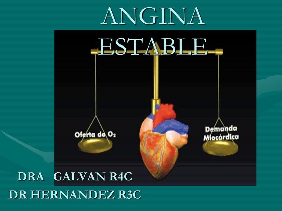 ANGINA ESTABLE DRA GALVAN R4C DR HERNANDEZ R3C