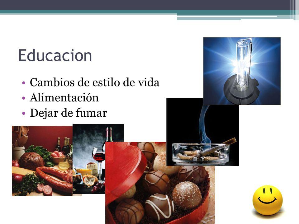 Cambios de estilo de vida Alimentación Dejar de fumar Educacion