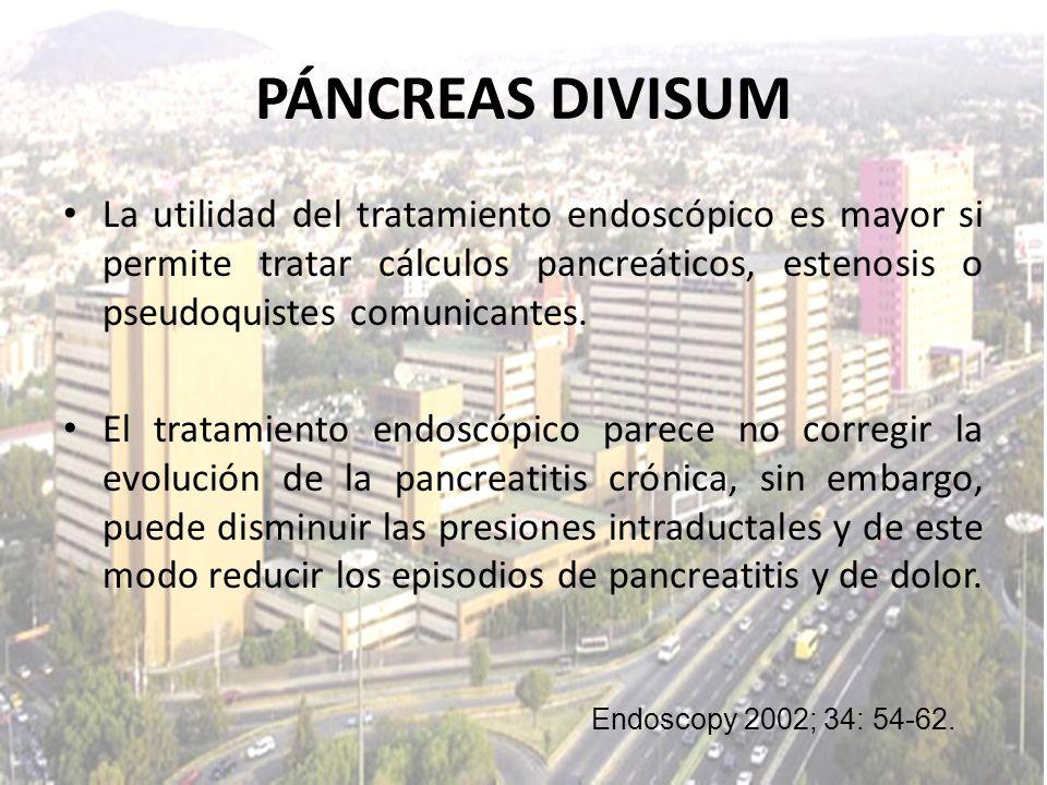PÁNCREAS DIVISUM La utilidad del tratamiento endoscópico es mayor si permite tratar cálculos pancreáticos, estenosis o pseudoquistes comunicantes. El