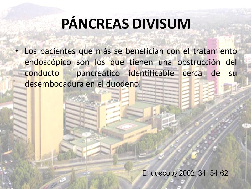 PÁNCREAS DIVISUM Los pacientes que más se benefician con el tratamiento endoscópico son los que tienen una obstrucción del conducto pancreático identi