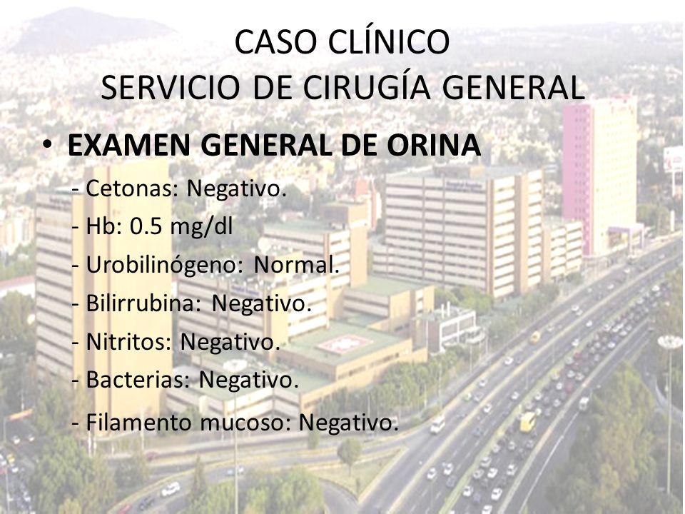EXAMEN GENERAL DE ORINA - Cetonas: Negativo. - Hb: 0.5 mg/dl - Urobilinógeno: Normal. - Bilirrubina: Negativo. - Nitritos: Negativo. - Bacterias: Nega