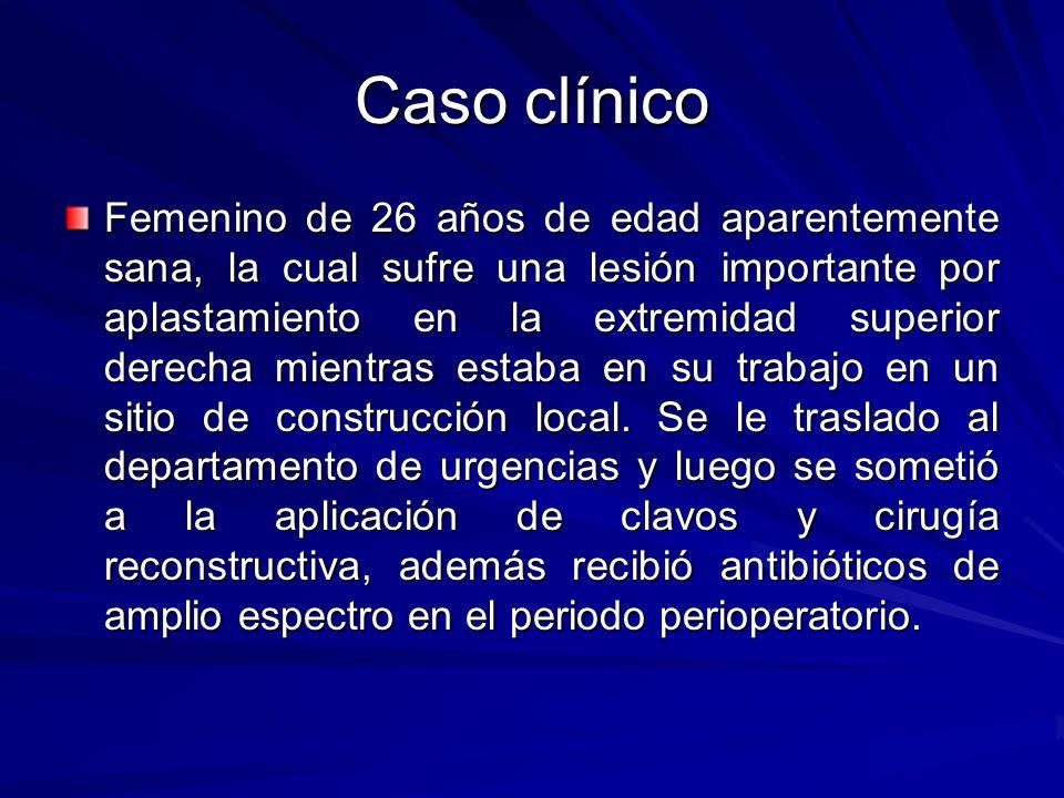 Caso clínico Femenino de 26 años de edad aparentemente sana, la cual sufre una lesión importante por aplastamiento en la extremidad superior derecha m