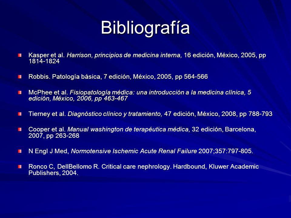 Bibliografía Kasper et al. Harrison, principios de medicina interna, 16 edición, México, 2005, pp 1814-1824 Robbis. Patología básica, 7 edición, Méxic