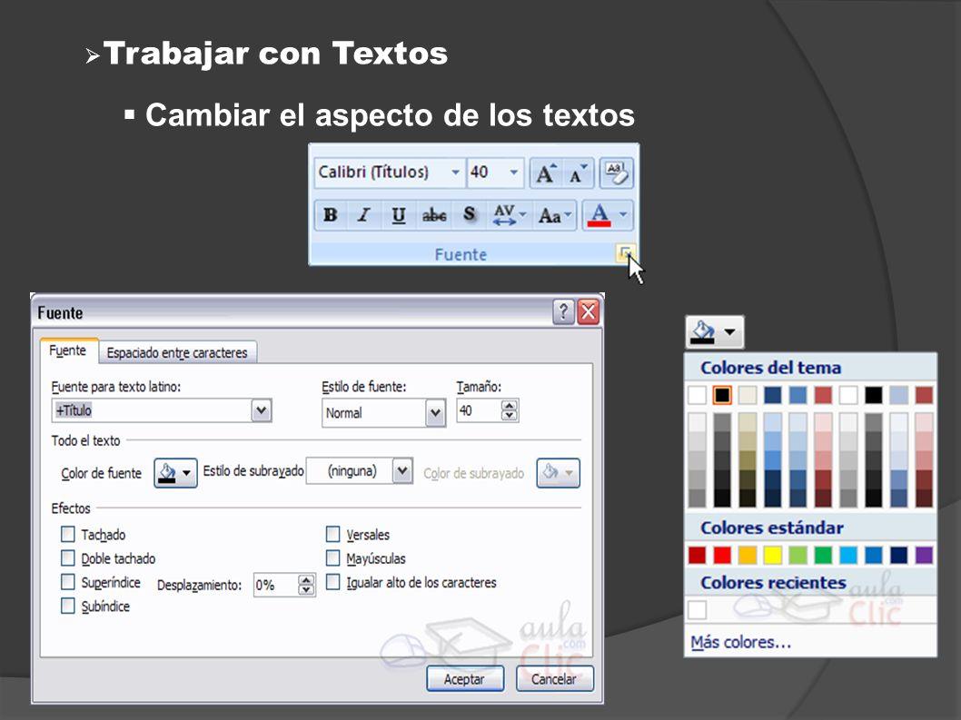 Trabajar con Textos Cambiar el aspecto de los textos