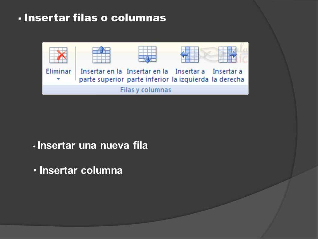 Insertar filas o columnas Insertar una nueva fila Insertar columna