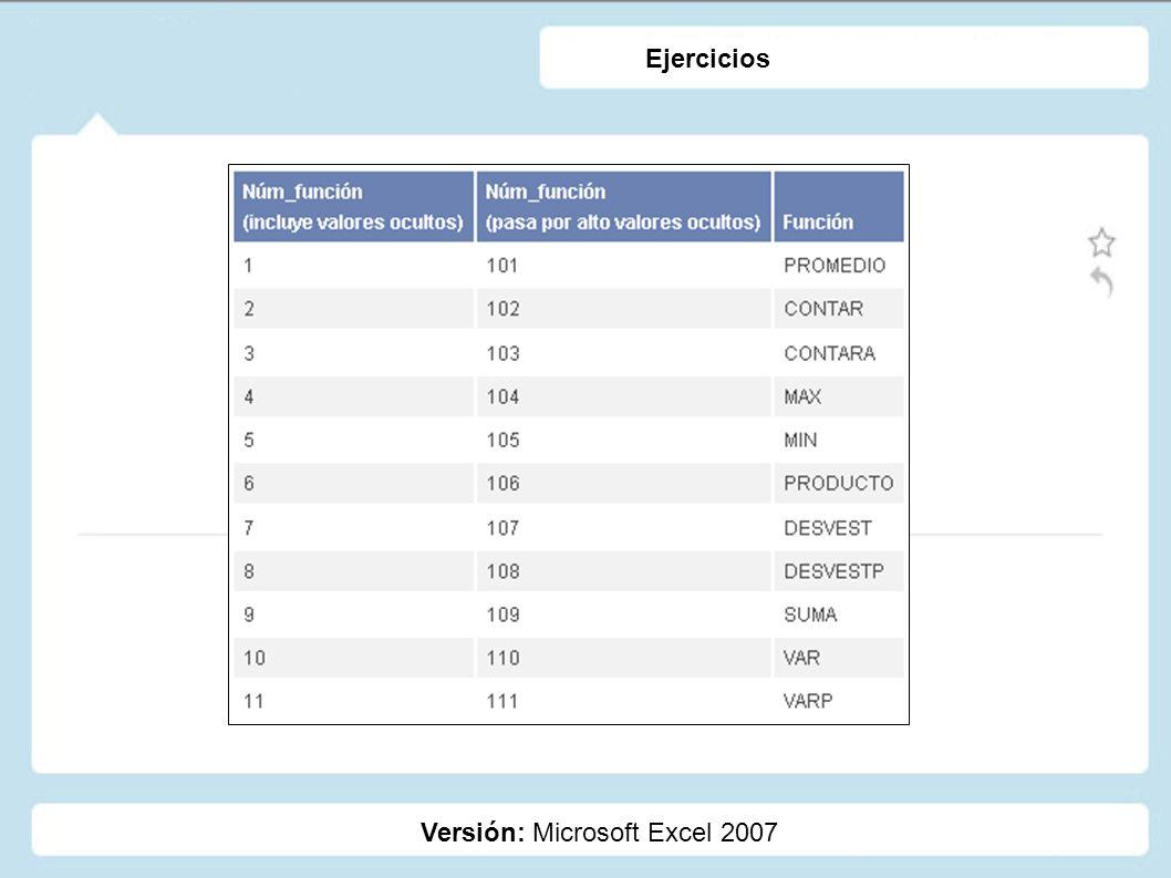 Versión: Microsoft Excel 2007 Ejercicios