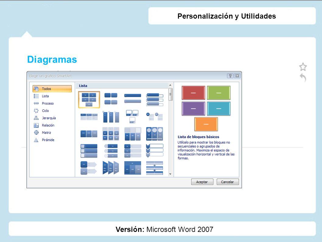 Diagramas Versión: Microsoft Word 2007 Personalización y Utilidades