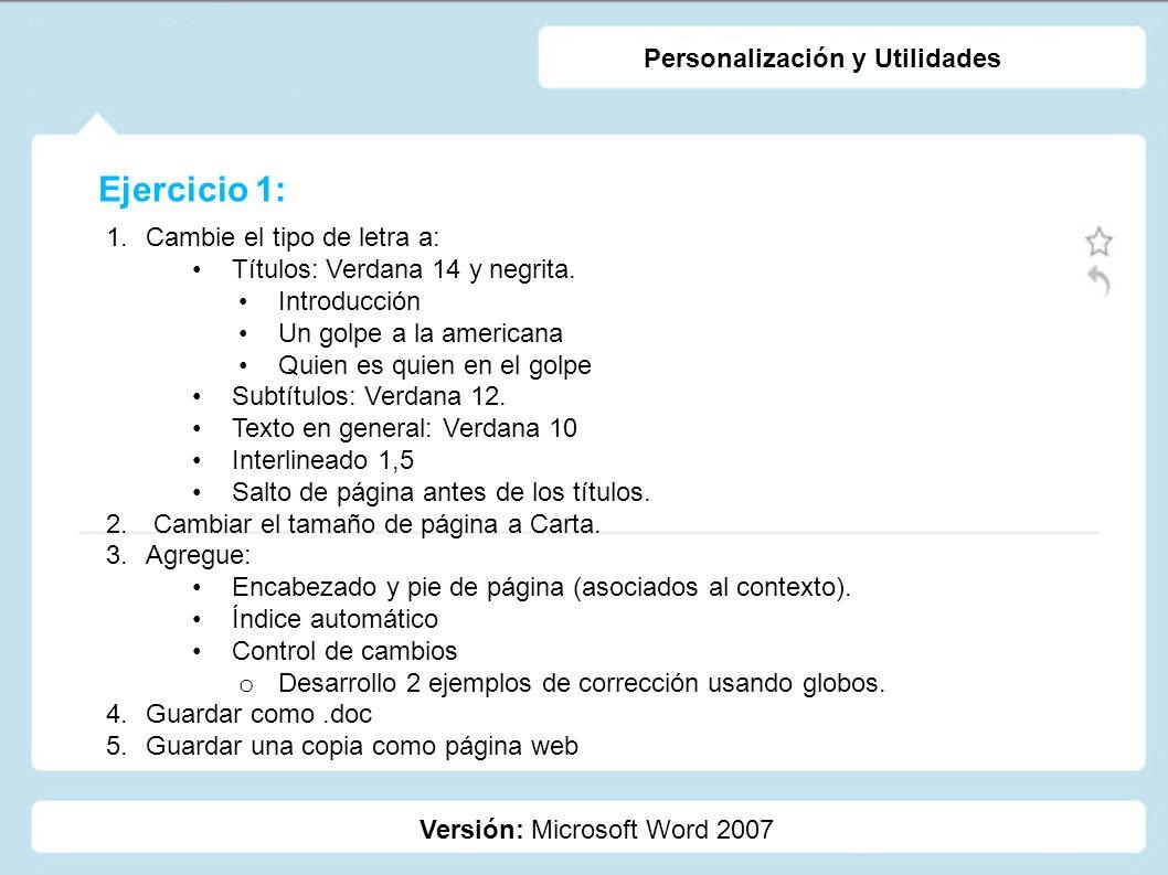 Ejercicio 1: Versión: Microsoft Word 2007 Personalización y Utilidades 1.Cambie el tipo de letra a: Títulos: Verdana 14 y negrita. Introducción Un gol