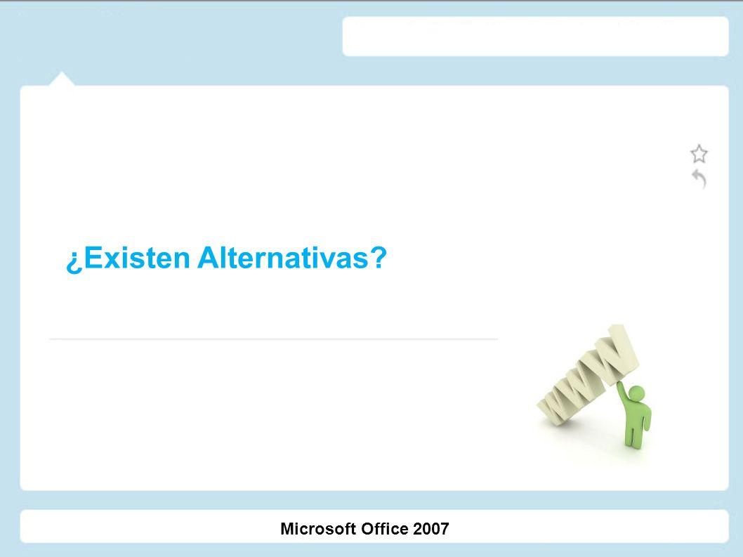 ¿Existen Alternativas? Microsoft Office 2007