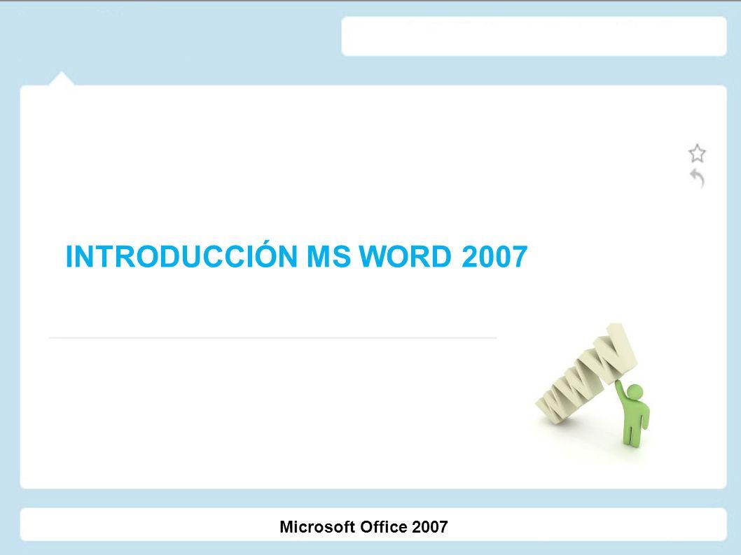 INTRODUCCIÓN MS WORD 2007 Microsoft Office 2007