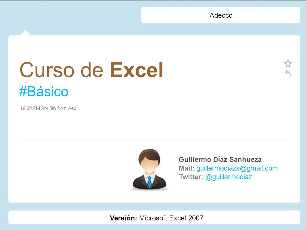 Curso: Excel Básico 2010 Introducción de la Información Textos (A-Z): Ingresados directamente vía teclado.