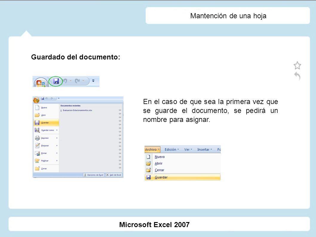 Mantención de una hoja Guardado del documento: En el caso de que sea la primera vez que se guarde el documento, se pedirá un nombre para asignar. Micr