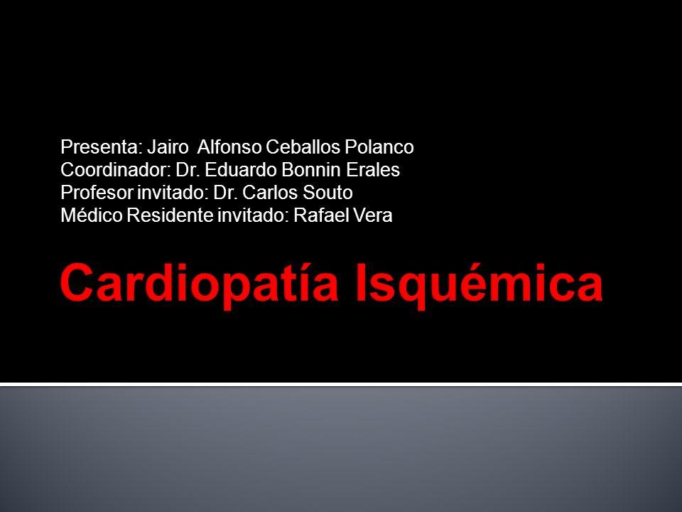 Presenta: Jairo Alfonso Ceballos Polanco Coordinador: Dr. Eduardo Bonnin Erales Profesor invitado: Dr. Carlos Souto Médico Residente invitado: Rafael
