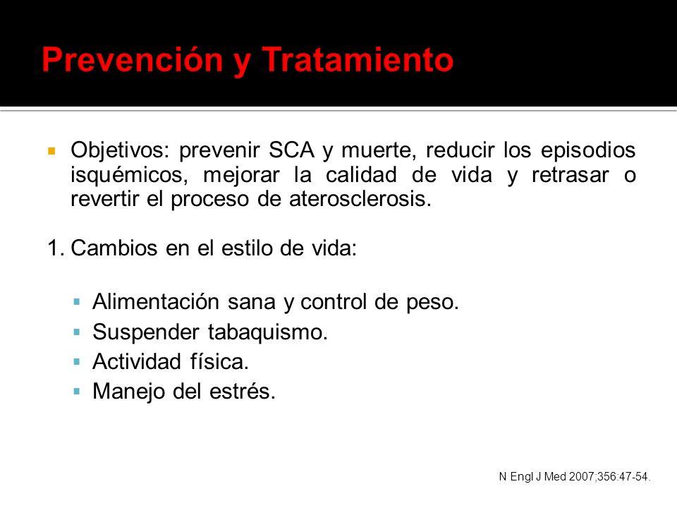 Objetivos: prevenir SCA y muerte, reducir los episodios isquémicos, mejorar la calidad de vida y retrasar o revertir el proceso de aterosclerosis. 1.C