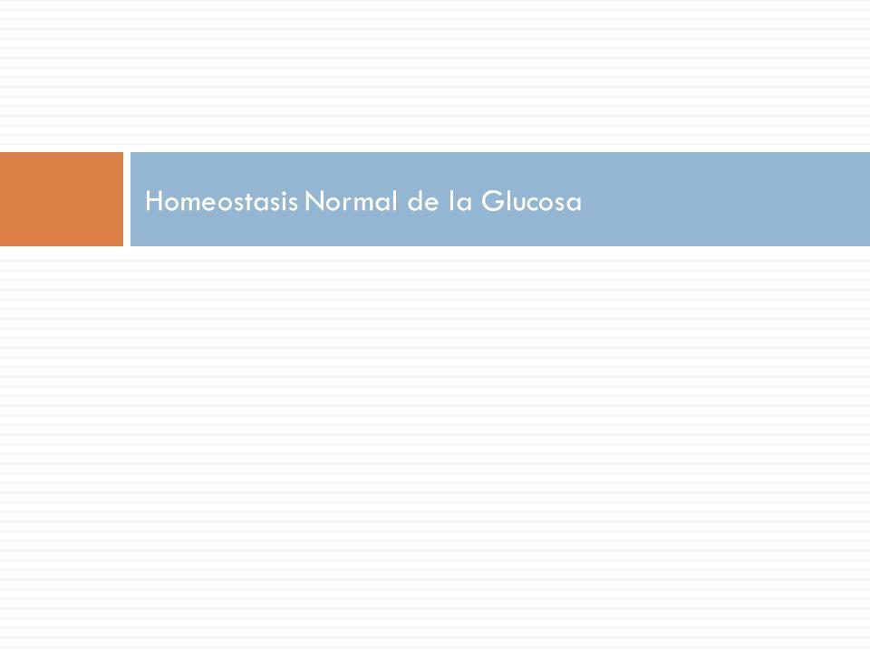 Homeostasis Normal de la Glucosa
