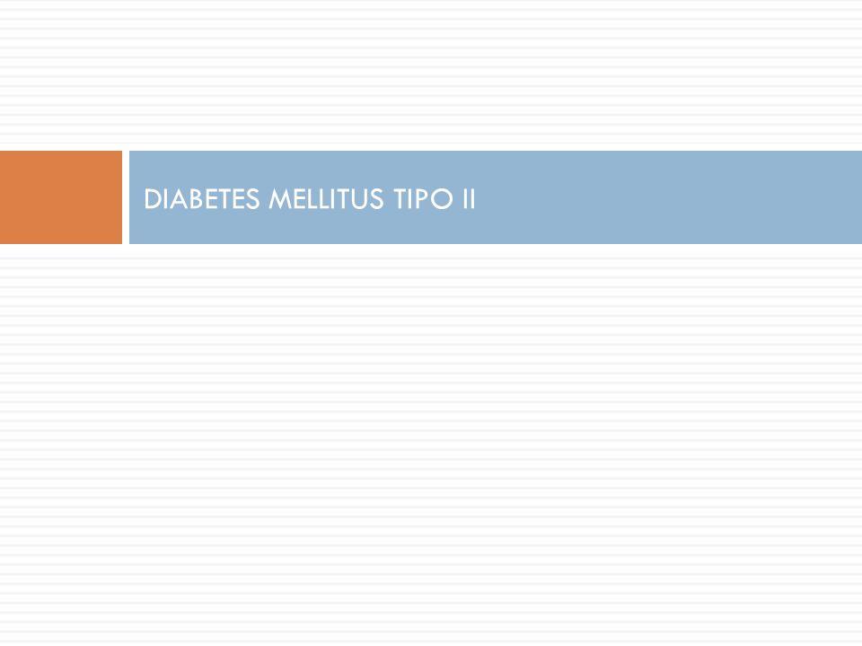 DIABETES MELLITUS TIPO II