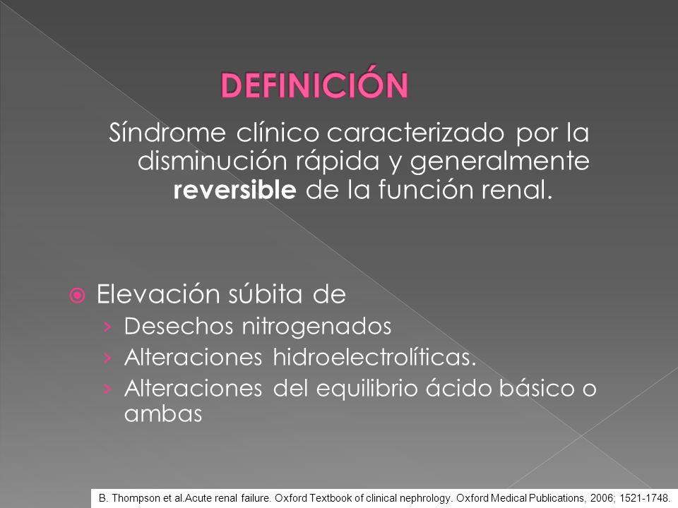 Síndrome clínico caracterizado por la disminución rápida y generalmente reversible de la función renal. Elevación súbita de Desechos nitrogenados Alte