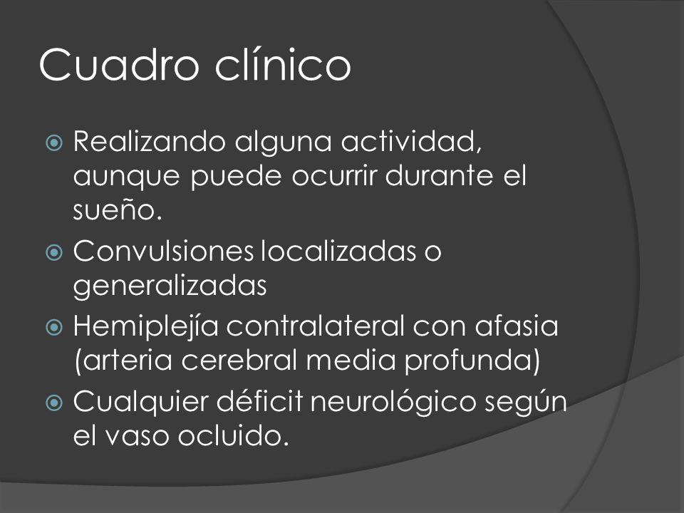Cuadro clínico Realizando alguna actividad, aunque puede ocurrir durante el sueño. Convulsiones localizadas o generalizadas Hemiplejía contralateral c