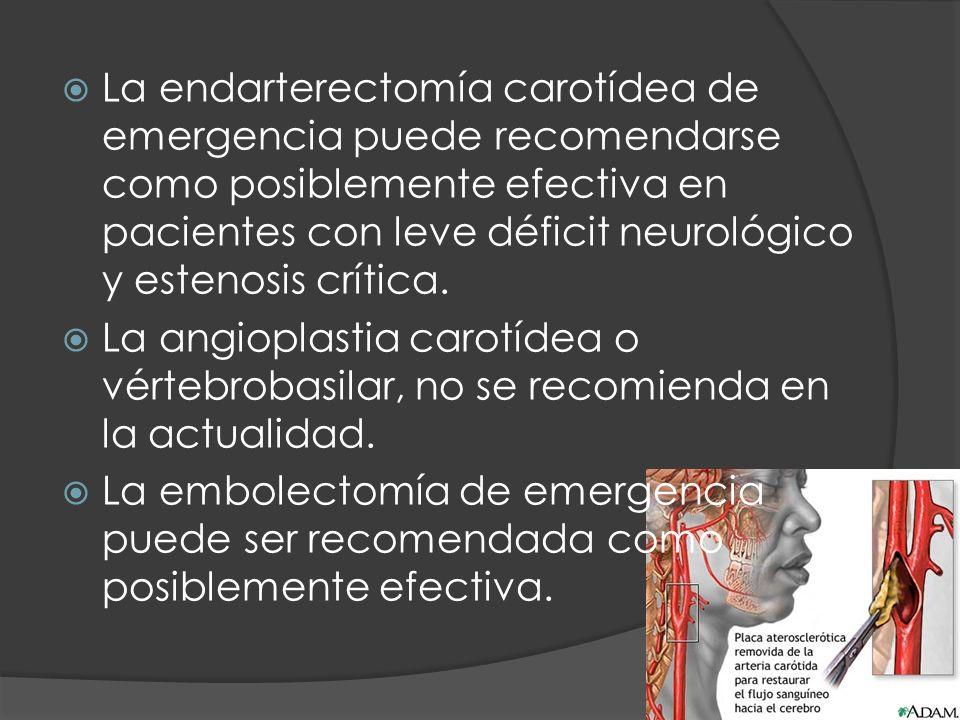 La endarterectomía carotídea de emergencia puede recomendarse como posiblemente efectiva en pacientes con leve déficit neurológico y estenosis crítica
