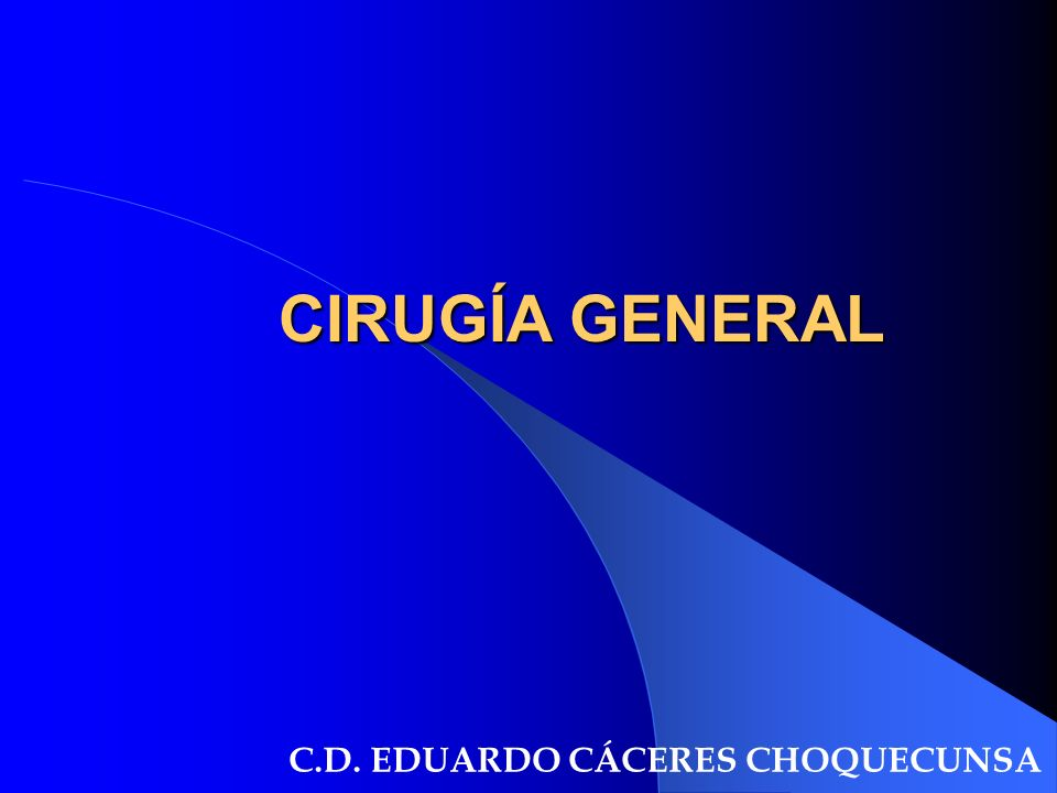 CIRUGÍA GENERAL C.D. EDUARDO CÁCERES CHOQUECUNSA