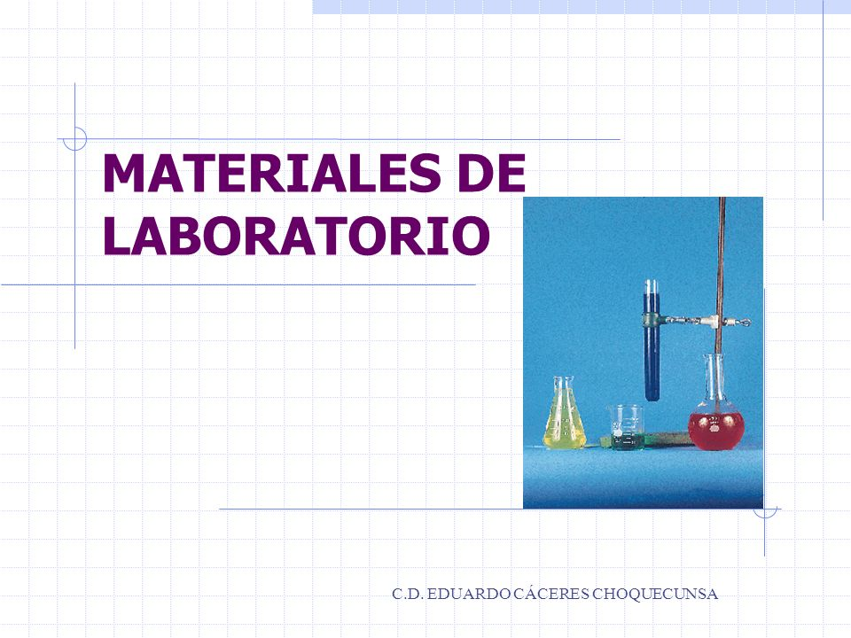 MATERIALES DE LABORATORIO C.D. EDUARDO CÁCERES CHOQUECUNSA