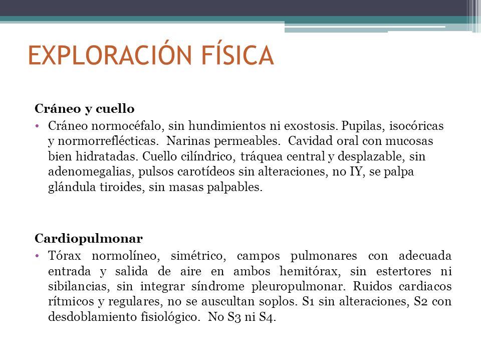 EXPLORACIÓN FÍSICA Abdomen: Abdomen blando y depresible, con peristalsis presente normoactiva en los 4 cuadrantes, sin visceromegalias o masas palpables, no datos de irritación peritoneal.