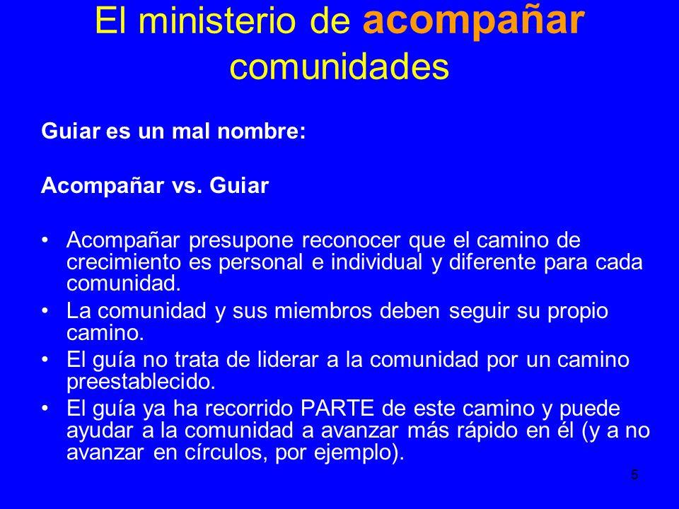 5 El ministerio de acompañar comunidades Guiar es un mal nombre: Acompañar vs.
