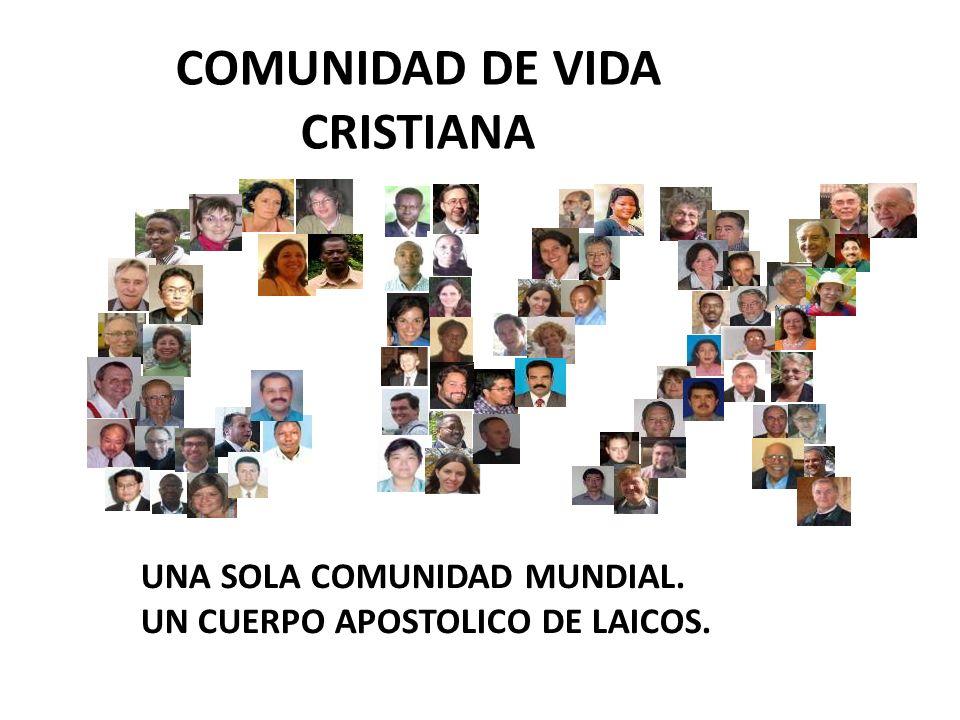 UNA SOLA COMUNIDAD MUNDIAL. UN CUERPO APOSTOLICO DE LAICOS. COMUNIDAD DE VIDA CRISTIANA