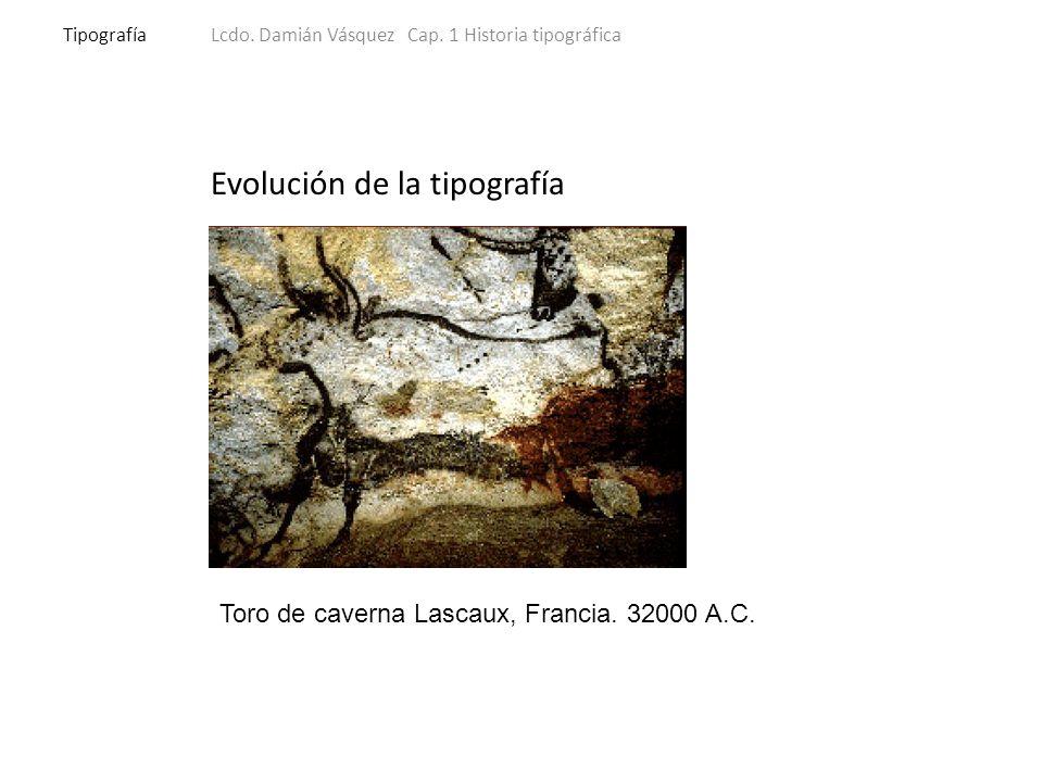 Evolución de la tipografía TipografíaLcdo. Damián Vásquez Cap.