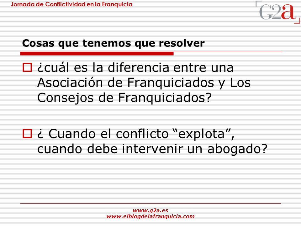 Jornada de Conflictividad en la Franquicia www.g2a.es www.elblogdelafranquicia.com Cosas que tenemos que resolver ¿cuál es la diferencia entre una Aso