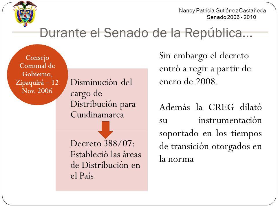 Nancy Patricia Gutiérrez Castañeda Senado 2006 - 2010 Durante el Senado de la República… Disminución del cargo de Distribución para Cundinamarca Decre