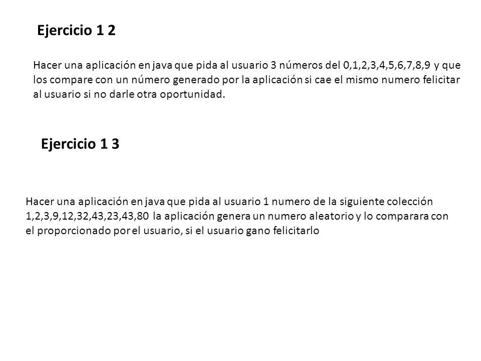 Hacer una aplicación en java que pida al usuario 3 números del 0,1,2,3,4,5,6,7,8,9 y que los compare con un número generado por la aplicación si cae el mismo numero felicitar al usuario si no darle otra oportunidad.