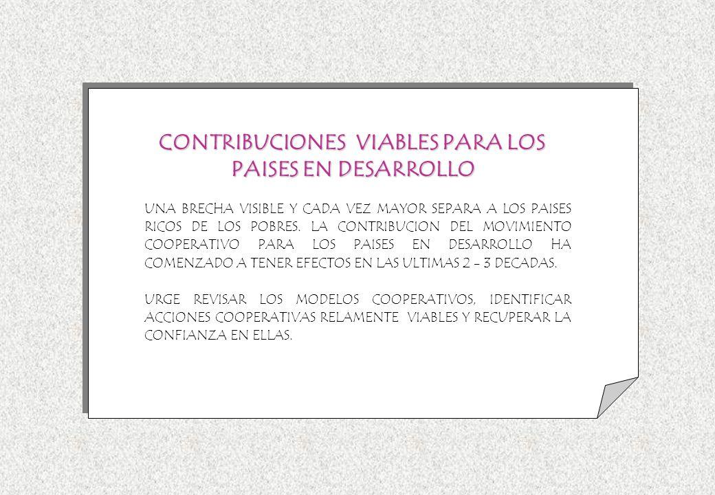 UNA BRECHA VISIBLE Y CADA VEZ MAYOR SEPARA A LOS PAISES RICOS DE LOS POBRES. LA CONTRIBUCION DEL MOVIMIENTO COOPERATIVO PARA LOS PAISES EN DESARROLLO