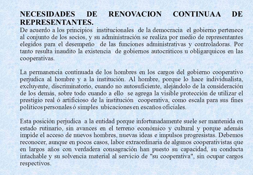NECESIDADES DE RENOVACION CONTINUAA DE REPRESENTANTES. De acuerdo a los principios institucionales de la democracia el gobierno pertenece al conjunto