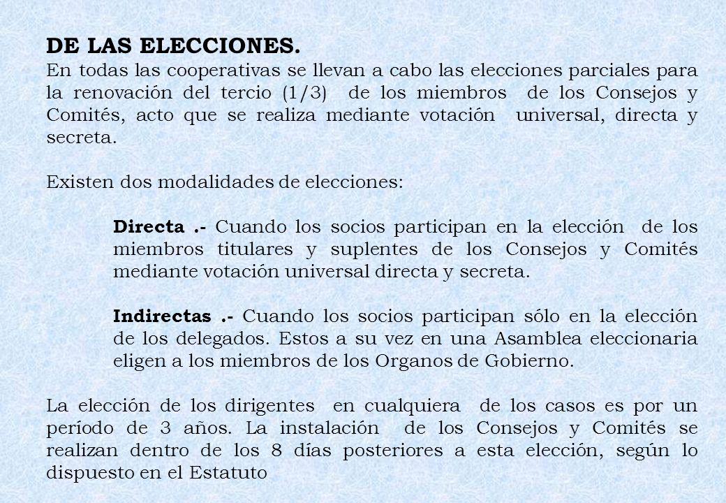 DE LAS ELECCIONES. En todas las cooperativas se llevan a cabo las elecciones parciales para la renovación del tercio (1/3) de los miembros de los Cons