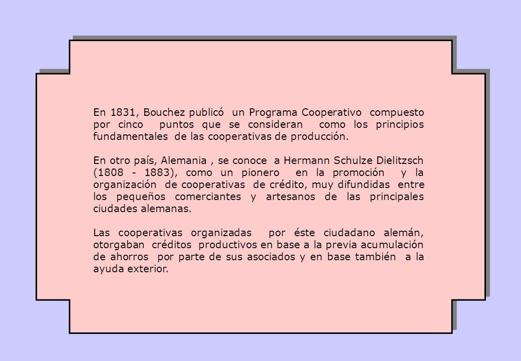 En 1831, Bouchez publicó un Programa Cooperativo compuesto por cinco puntos que se consideran como los principios fundamentales de las cooperativas de