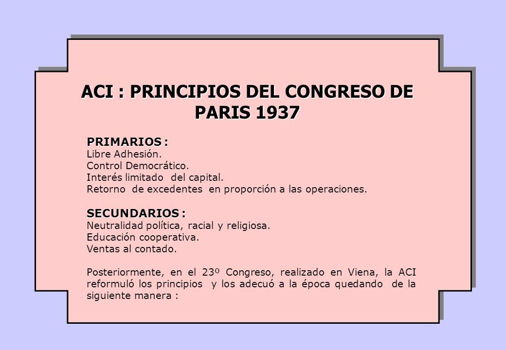 PRIMARIOS : Libre Adhesión.Control Democrático. Interés limitado del capital.