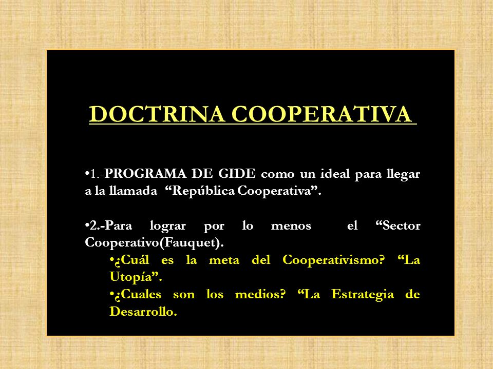 SECTOR COOPERATIVO JORGE FAUQUET (1920 - 1930 - OIT) Planteó que la Economía tenia 4 sectores : Capitalista, Estatal, Privado, El Cooperativismo. ¿Deb