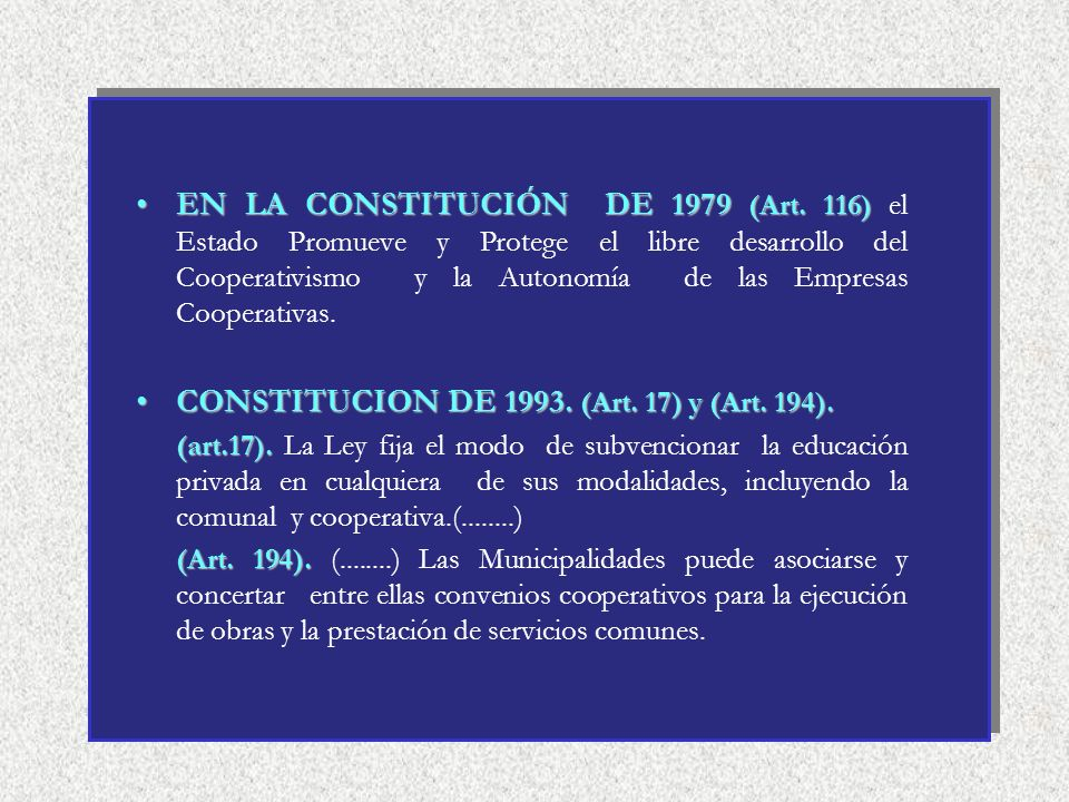 EN LA CONSTITUCIÓN DE 1979 (Art. 116)EN LA CONSTITUCIÓN DE 1979 (Art. 116) el Estado Promueve y Protege el libre desarrollo del Cooperativismo y la Au