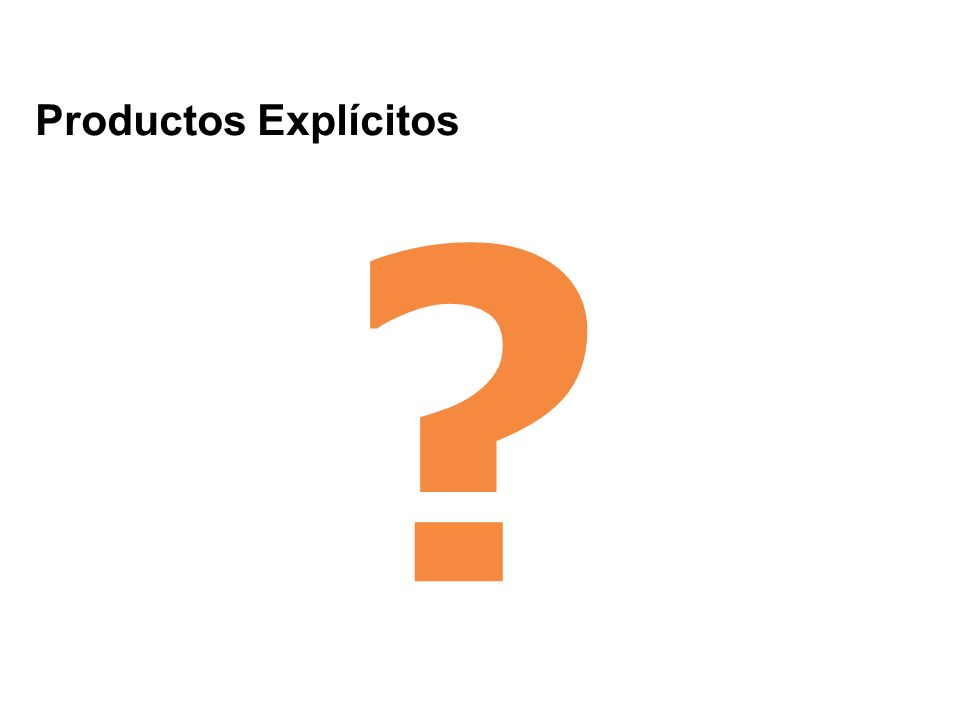 Productos Explícitos ?