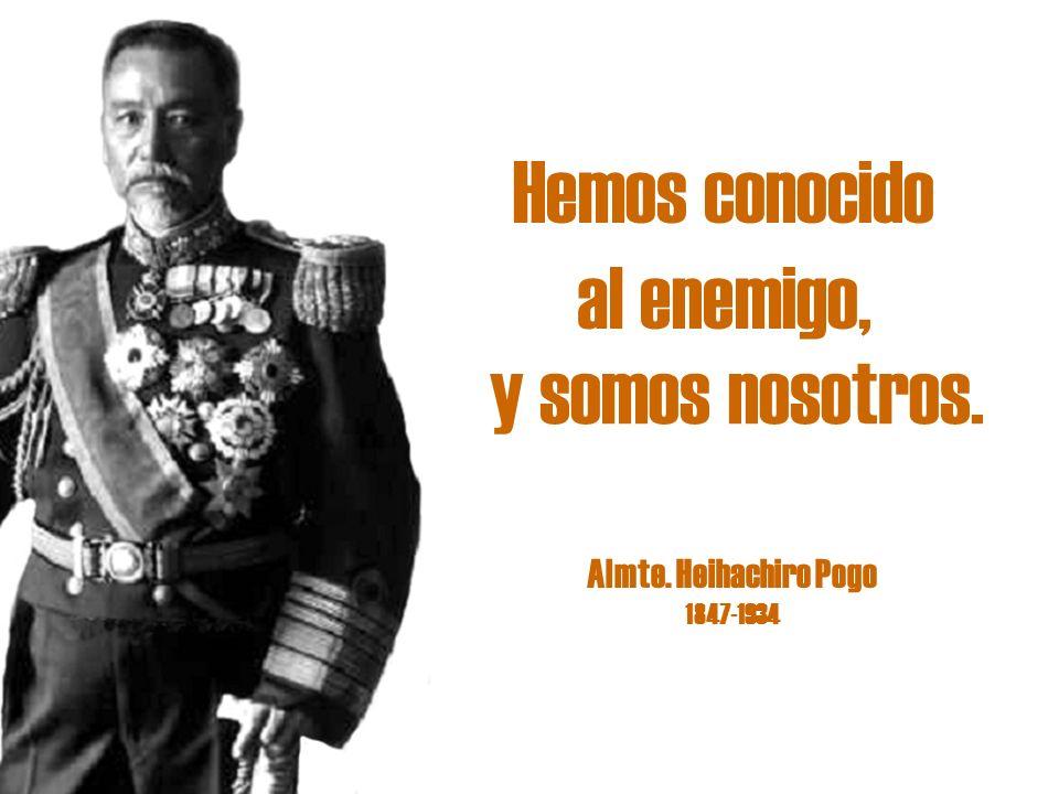 Almte. Heihachiro Pogo 1847-1934 Hemos conocido al enemigo, y somos nosotros.