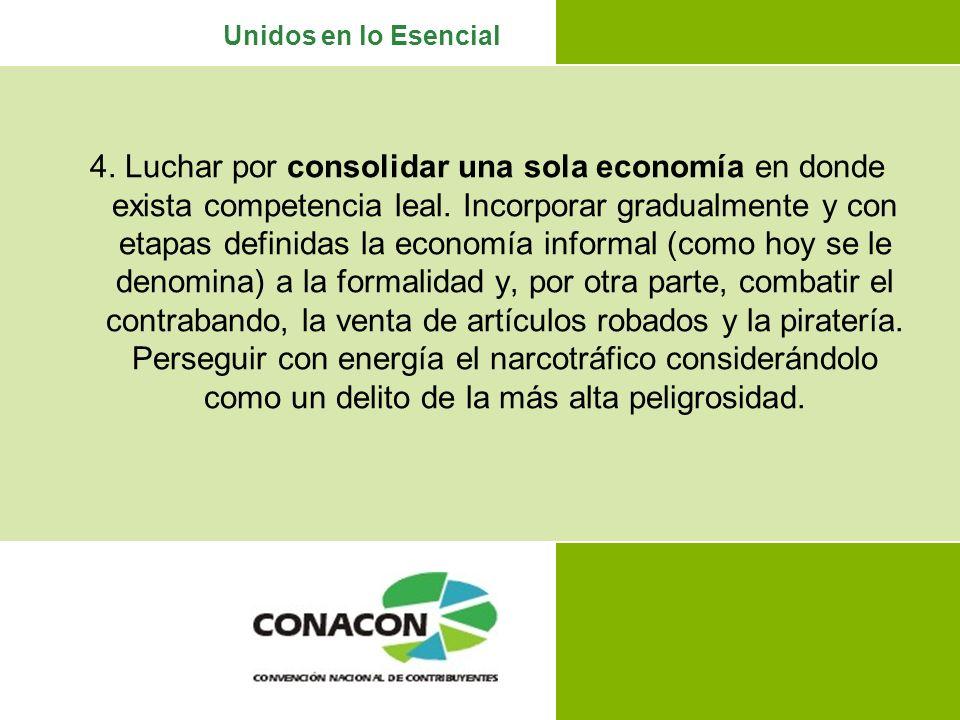 Unidos en lo Esencial 4.Luchar por consolidar una sola economía en donde exista competencia leal.