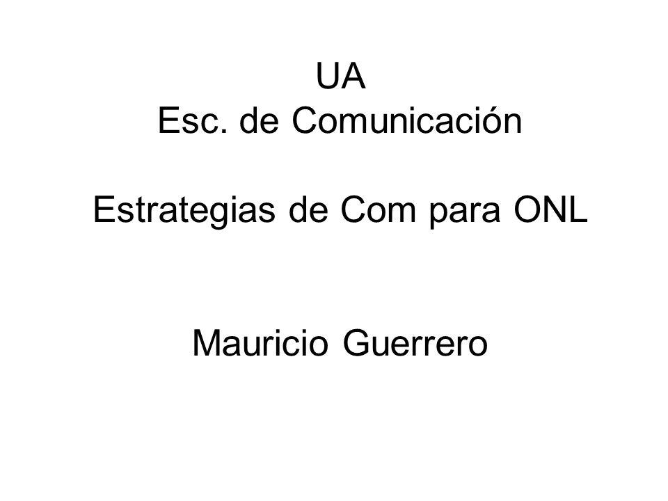 UA Esc. de Comunicación Estrategias de Com para ONL Mauricio Guerrero